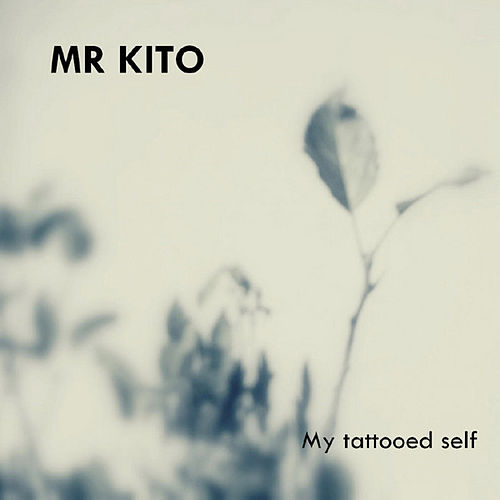 My Tattooed Self by Mr Kito