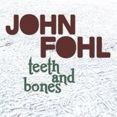 Teeth and Bones by John Fohl