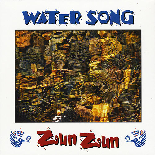 Water Song by ZunZun