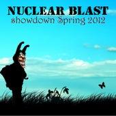Nuclear Blast Showdown Spring 2012 van Various Artists