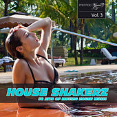 House Shakerz Vol. 3 by Various Artists
