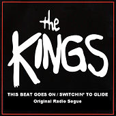 This Beat Goes On/Switchin' To Glide (Original Radio Seque) de The Kings