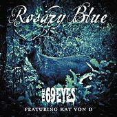 Rosary Blue (Edit) by The 69 Eyes