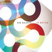 In Motion by Bob Holroyd