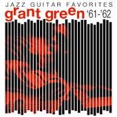 Jazz Guitar Favorites '61-'62 van Grant Green