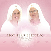 Mother's Blessing by Snatam Kaur