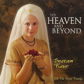 To Heaven and Beyond by Snatam Kaur