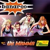 Uh Mamma by Banaroo