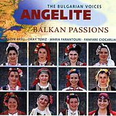 Balkan Passions by The Bulgarian Voices - Angelite