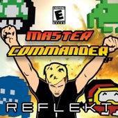 Master Commander by Reflekt