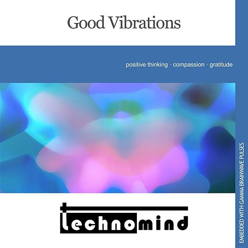 Good Vibrations by Techno Mind