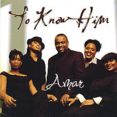 To Know Him by Amar