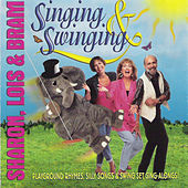 Singing & Swinging by Sharon Lois and Bram