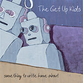 Something To Write Home About de The Get Up Kids