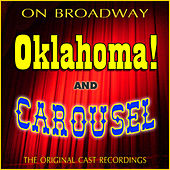 On Broadway: The Original Cast Recordings - Oklahoma!/Carousel by Various Artists