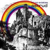 Tú No Existes by Astrud