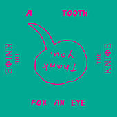 A Tooth For An Eye de The Knife