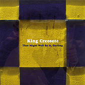 That Might Well Be It, Darling by King Creosote