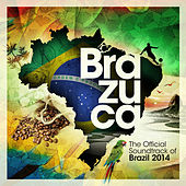Brazuca - The Official Soundtrack of Brazil 2014 by Various Artists