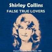 False True Lovers (Original Album Plus Bonus Tracks 1960) by Shirley Collins