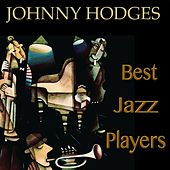 Best Jazz Players (Remastered) by Johnny Hodges