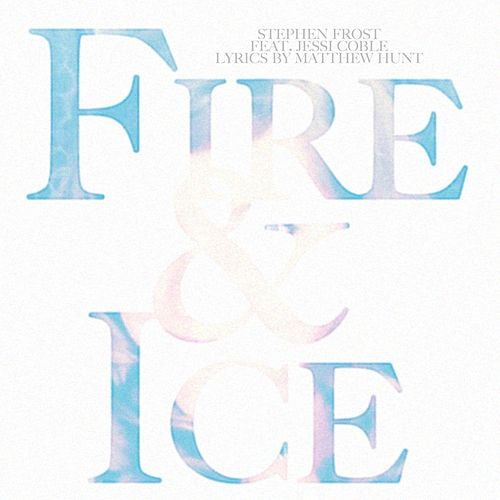 Fire and Ice (feat. Jessi Coble) by Stephen Frost