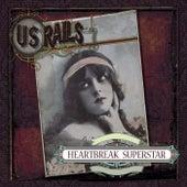 Heartbreak Superstar by US Rails