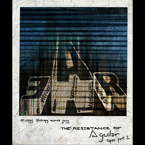 The Resistance of Aguilar - Tapes, Pt. I von Various Artists