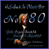 Bach In Musical Box 180 /  Little Organ Book4 Bwv625-Bwv630 by Shinji Ishihara