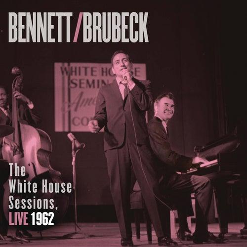 Bennett & Brubeck: The White House Sessions, Live 1962 by Tony Bennett