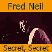 Secret, Secret von Fred Neil