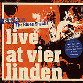 Live At Vier Linden by B.B. & The Blues Shacks