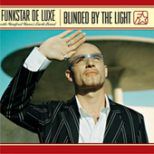 Blinded By The Light - with Manfred Mann's Earth Band von Funkstar De Luxe