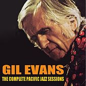 Gil Evans: The Complete Pacific Jazz Sessions de Gil Evans