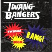 Twang! Boom! Bang! by The Twang Bangers