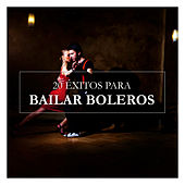 20 Éxitos para Bailar Boleros by Various Artists