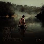 Història Certa d´Abel Costafreda von Erm