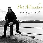 To the Edge, and Back by Pat Monahan