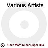 Once More Super Duper Hits by Various Artists