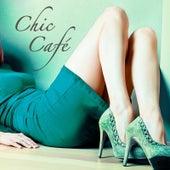 Chic Café: Best Lounge Chill Out Music Playlist de Various Artists
