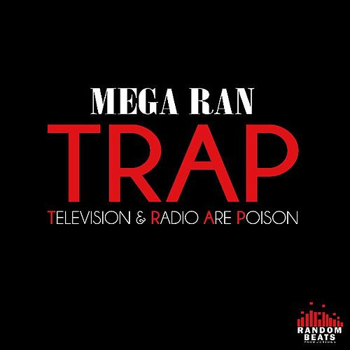 Trap (Television & Radio Are Poison) by Random AKA Mega Ran