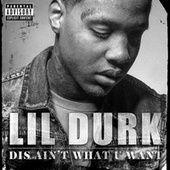 Dis Ain't What U Want by Lil Durk