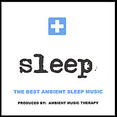 Sleep: Ambient Sleep Therapy 1 de Ambient Music Therapy