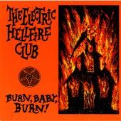 Burn, Baby, Burn! by Electric Hellfire Club