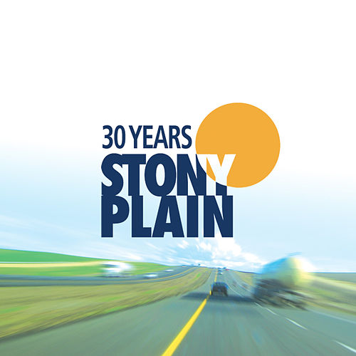 30 Years Of Stony Plain by Various Artists