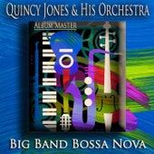Big Band Bossa Nova (Bossa Nova Jazz - Album Master) von Quincy Jones