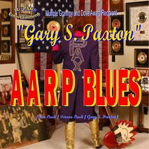 Aarp Blues by Gary S. Paxton