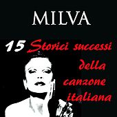 Milva: 15 storici successi della canzone italiana von Milva