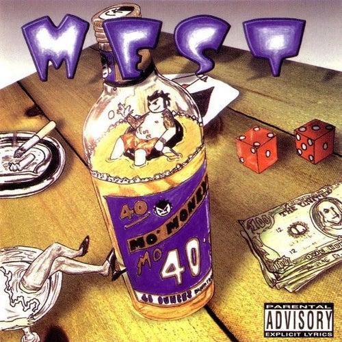Mo' Money Mo 40'z by M.E.S.T.
