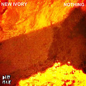 Nothing EP by New Ivory